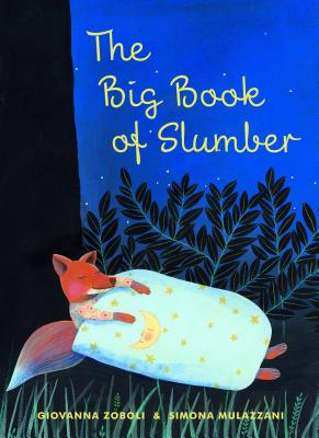 The Big Book of Slumber By Zoboli, Giovanna/ Mulazzani, Simona (ILT)/ Shugaar, Antony (TRN)